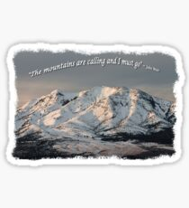 The Mountains are calling and I must go Tee Shirt or Sticker alternate design Sticker