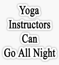 Yoga Instructors Can Go All Night  Sticker
