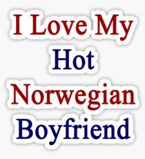 I Love My Hot Norwegian Boyfriend Sticker