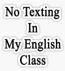 No Texting In My English Class Sticker