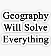 Geography Will Solve Everything  Sticker