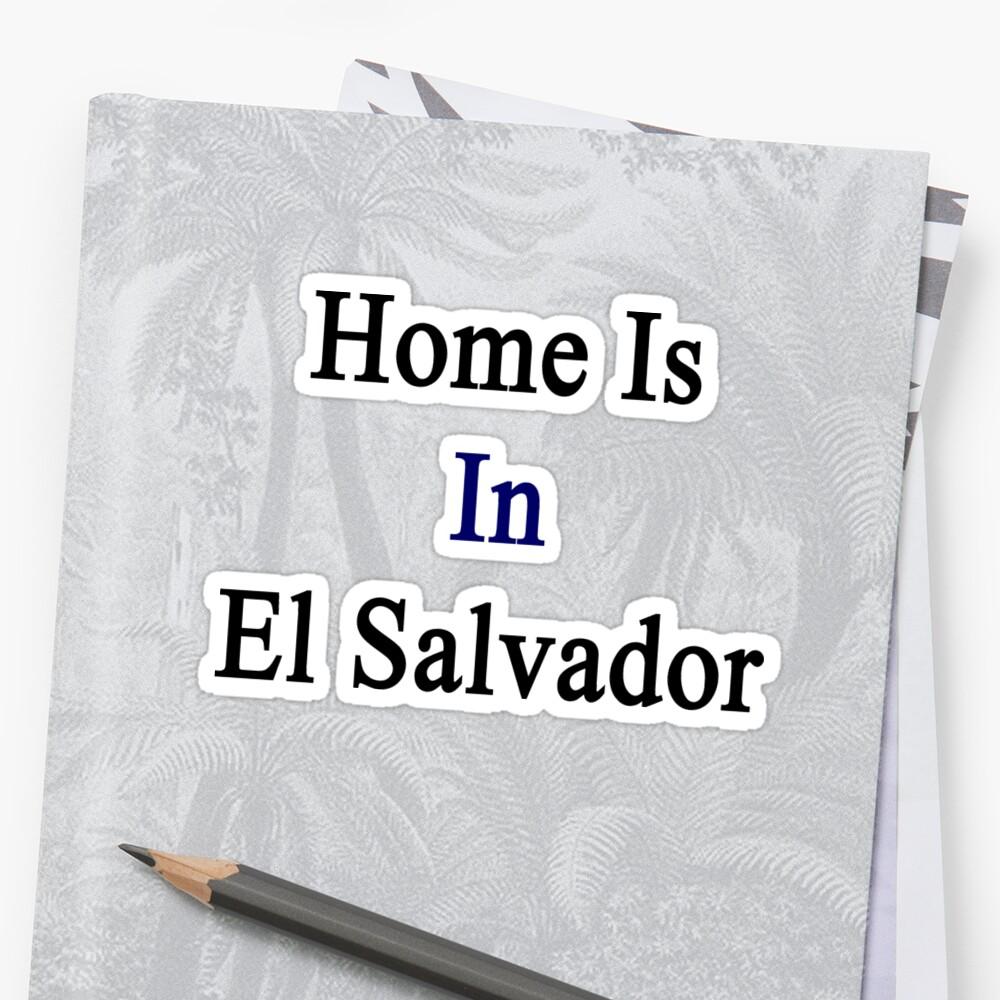 Home Is In El Salvador  by supernova23