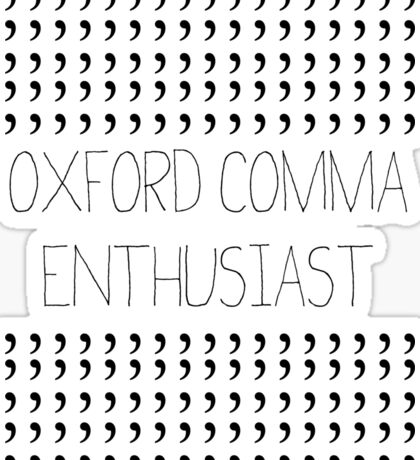 Oxford Comma Enthusiast - Grammar Police Badge Sticker