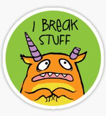 I Break Stuff Sticker