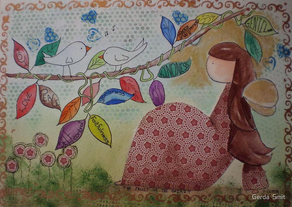 Fruit of the spirit by Gerda  Smit