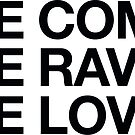 We Come, We Rave, We Love by Zero887