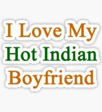I Love My Hot Indian Boyfriend  Sticker