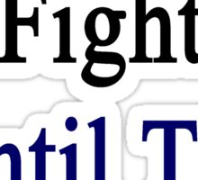 Greeks Will Fight Until The End  Sticker