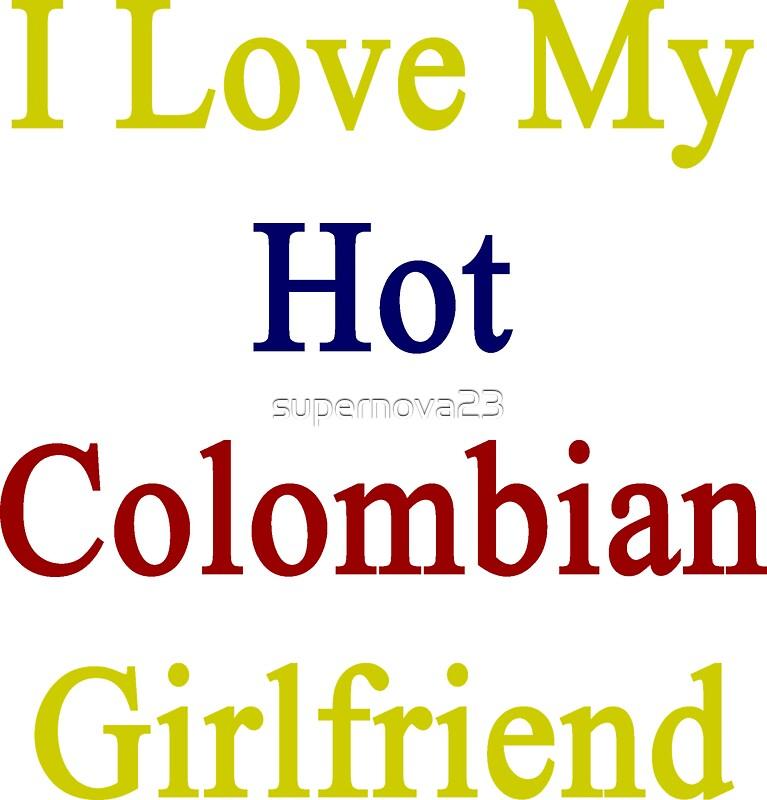 i love my colombian girlfriend