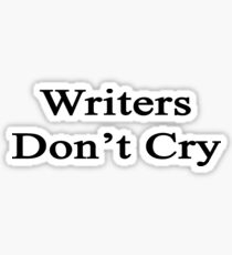 Writers Don't Cry  Sticker