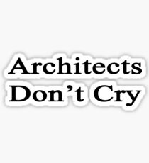 Architects Don't Cry  Sticker