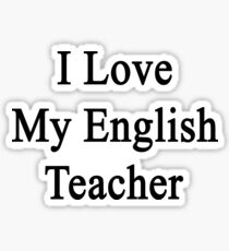 I Love My English Teacher  Sticker