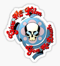Give Me Film or Give Me Death Sticker