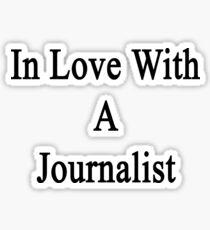In Love With A Journalist  Sticker