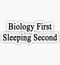 Biology First Sleeping Second  Sticker