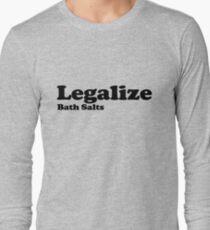 Legalize Bath Salts (Black Text) Long Sleeve T-Shirt