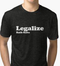 Legalize Bath Salts (White Text) Tri-blend T-Shirt