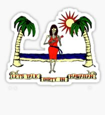 Let's Talk Dirty In Hawaiian Sticker