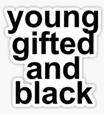 young gifted and black Sticker