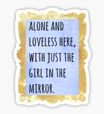 Alone and Loveless Sticker