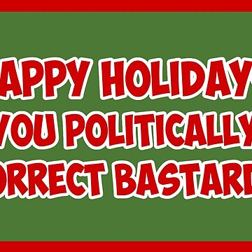 Funny Christmas card for PC bastards by Sevetheapeman