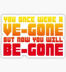 Ve-gone Be-gone Sticker