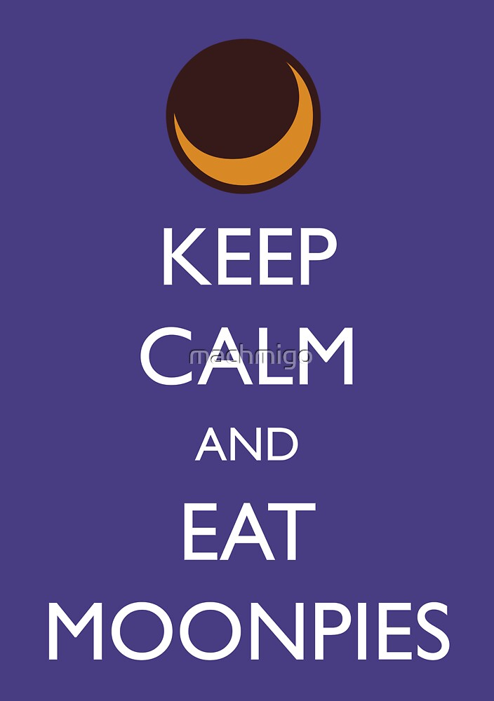 Keep Calm and Eat Moonpies by machmigo
