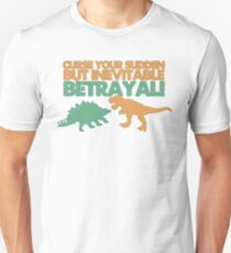 Curse your sudden but inevitable betrayal! Slim Fit T-Shirt