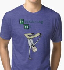Breakdancing Bad Tri-blend T-Shirt