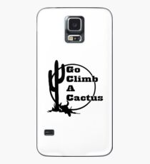 Go Climb A Cactus - funny slogan Case/Skin for Samsung Galaxy