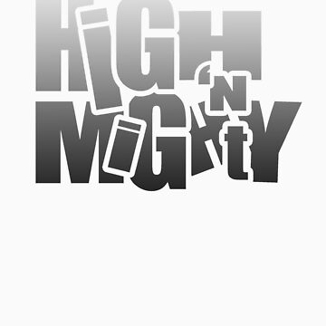 HIGH 'N MIGHTY by highandmighty