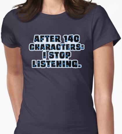 No More than 140 Characters! T-Shirt