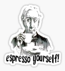 Espresso yourself! Sticker