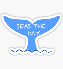 Seas the day Sticker