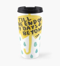 "HIMYM: ""Till the end"" Travel Mug"