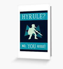 Hyrule? No, YOU Rule! Greeting Card