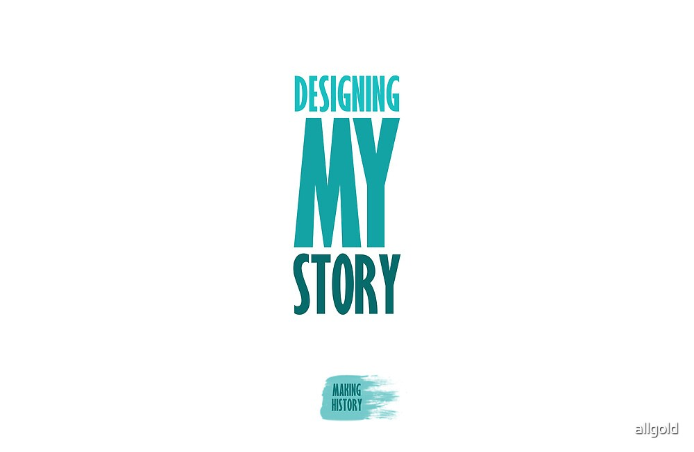 Designing my story by allgold