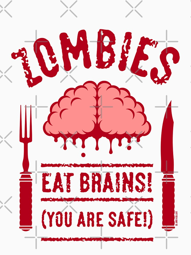 Zombies Eat Brains! You Are Safe! (2C) by MrFaulbaum