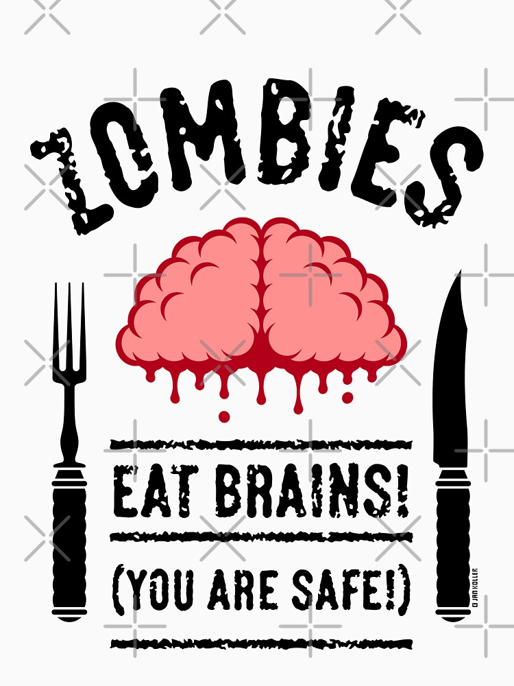 Zombies Eat Brains! You Are Safe! (3C) by MrFaulbaum