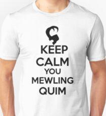 Keep Calm, Mewling Quim  Unisex T-Shirt
