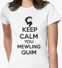 Keep Calm, Mewling Quim  Womens Fitted T-Shirt