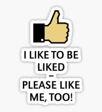I Like To Be Liked – Please Like Me, Too! (Thumb Up) Sticker