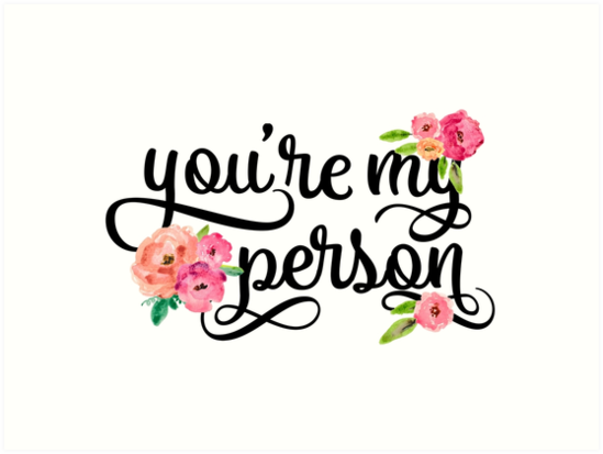 """""""You're My Person Watercolor Floral Typography Quote"""" Art"""