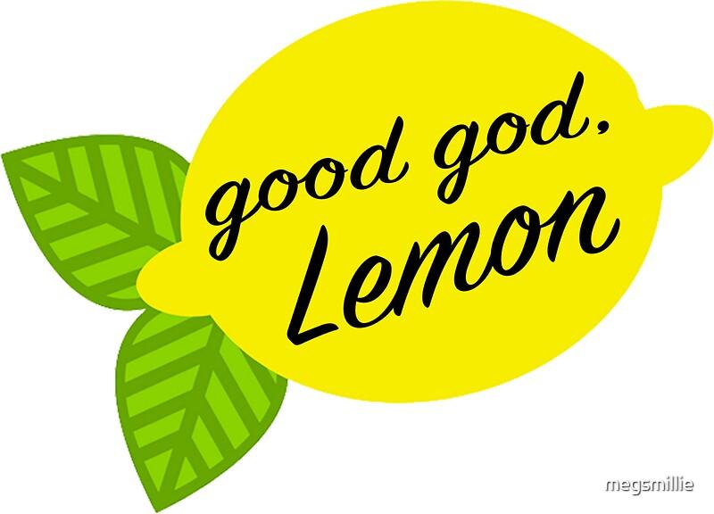 Quot Good God Lemon Quot Stickers By Megsmillie Redbubble