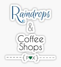 Raindrops & Coffee Shops Sticker