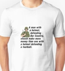 A MAN WITH A HELMET. DEFENDING OUR COUNTRY... Unisex T-Shirt