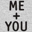Me Plus You by DetourShirts