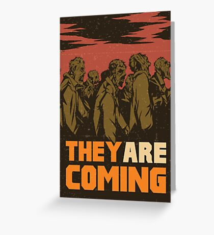 They are coming! Greeting Card