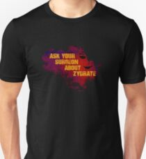 Ask your surgeon about Zydrate T-Shirt