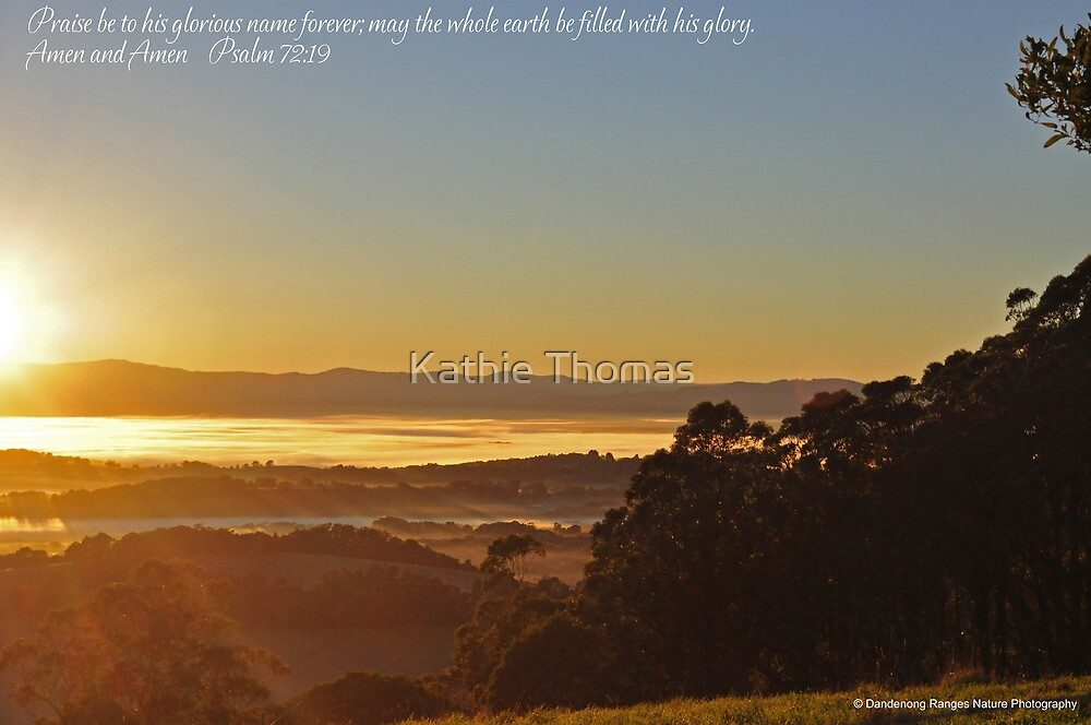May the whole earth be filled with His glory by Kathie Thomas